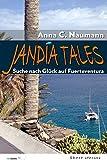 Jandía Tales: Suche nach Glück auf Fuerteventura - Anna Christine Naumann