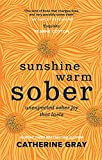 Sunshine Warm Sober: Unexpected sober joy that lasts