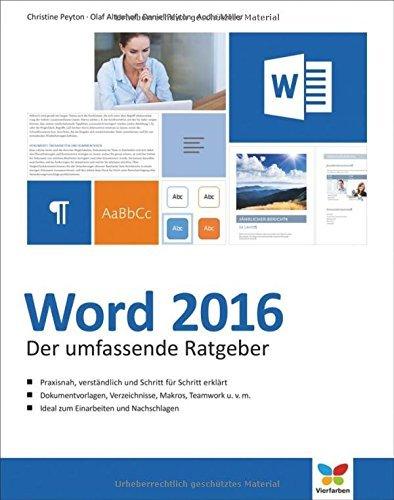 Word 2016: Das große Handbuch. Mit diesen Tipps gelangen Sie schnell und sicher ans Ziel. Für Einsteiger und Umsteiger. by Christine Peyton (2016-06-27)