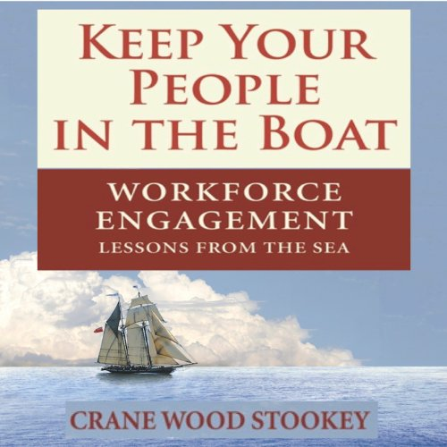 Keep Your People in the Boat: Workforce Engagement Lessons from the Sea audiobook cover art