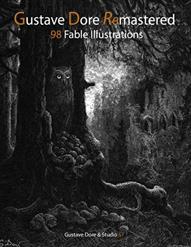Gustave Dore Remastered: 98 Fable Illustrations