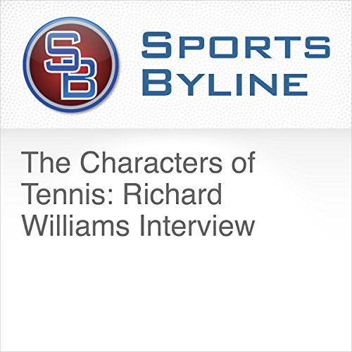 The Characters of Tennis: Richard Williams Interview audiobook cover art