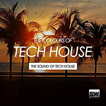 The Colours Of Tech House (The Sound Of Tech House)