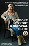 Stroke Support and Survival Guide: The Self Help Plan & Personal Journey of a Holistic Physical Therapist Assistant and Her Father