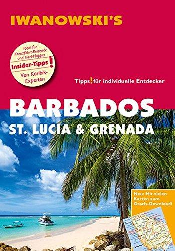 Barbados, St. Lucia & Grenada - Reiseführer von Iwanowski: Individualreiseführer mit Detailkarten und Karten-Download (Reisehandbuch)