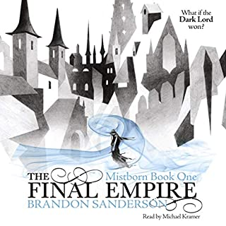 The Final Empire     Mistborn, Book 1              By:                                                                                                                                 Brandon Sanderson                               Narrated by:                                                                                                                                 Michael Kramer                      Length: 24 hrs and 59 mins     1,450 ratings     Overall 4.7