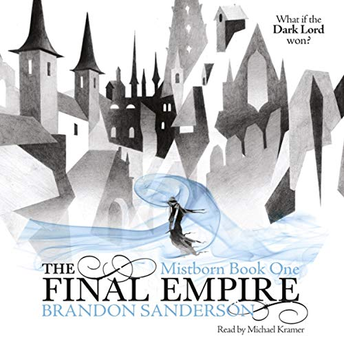 The Final Empire     Mistborn, Book 1              By:                                                                                                                                 Brandon Sanderson                               Narrated by:                                                                                                                                 Michael Kramer                      Length: 24 hrs and 59 mins     4,696 ratings     Overall 4.7