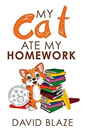 My Cat Ate My Homework  (a hilarious fantasy about a girl and her talking cat for children ages 8-12)