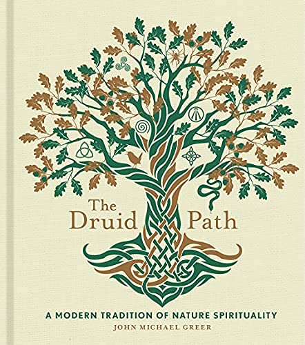 The Druid Path: A Modern Tradition of Nature Spirituality (The Modern-Day Witch Book 11) (English Edition)