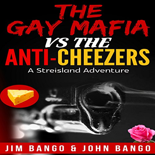 The Gay Mafia vs. the Anti-Cheezers audiobook cover art