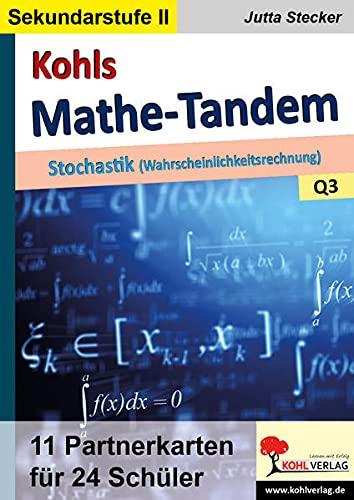 Kohls Mathe-Tandem / Stochastik: Partnerrechnen im 11.-13. Schuljahr