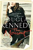 The Moment by Douglas Kennedy(2012-03-05)
