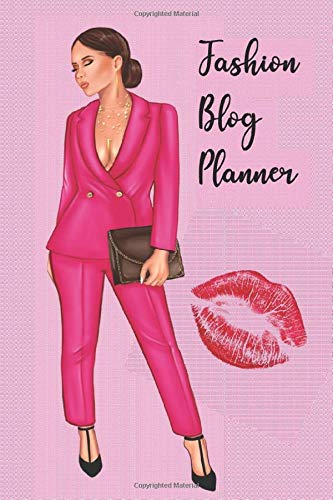 Fashion Blog Planner: Show Your Are Passionate About Fashion And Style With Your Very Own Fashion Blog 100 Page Planner