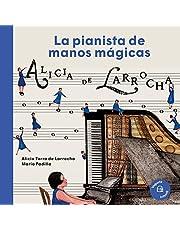Alicia de Larrocha: La pianista de manos mágicas (Nuestros Ilustres)