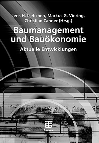 Baumanagement und Bauökonomie: Aktuelle Entwicklungen (Leitfaden des Baubetriebs und der Bauwirtschaft)