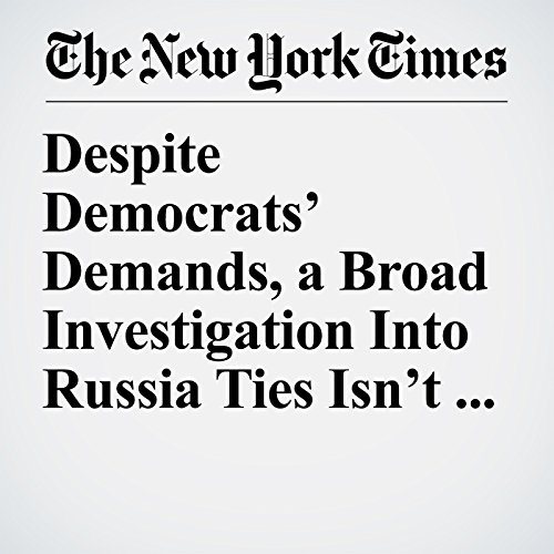 Despite Democrats' Demands, a Broad Investigation Into Russia Ties Isn't Assured copertina