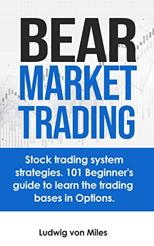 Bear market trading: Stock trading system strategies. 101 beginner's guide to learn the trading bases in Options. (English Edition)