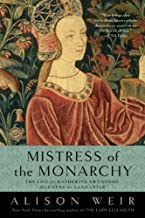 Mistress of the Monarchy: The Life of Katherine Swynford, Duchess of Lancaster