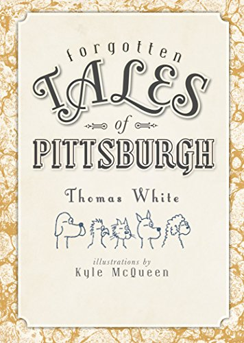 Forgotten Tales of Pittsburgh (English Edition)