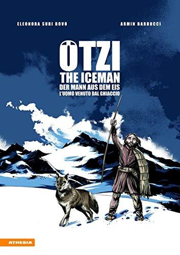 Ötzi: Der Mann aus dem Eis - The Iceman - L'uoma venuto dal ghiacciaio