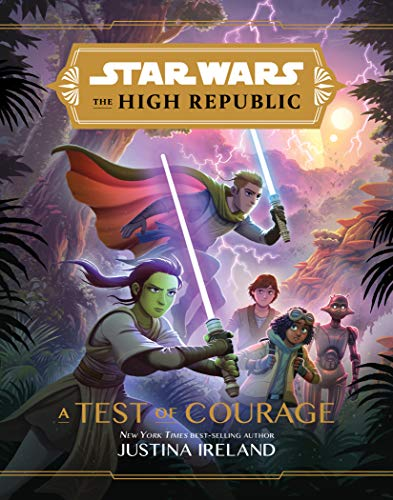 Star Wars: The High Republic: A Test of Courage by [Justina Ireland, Petur Antonsson]