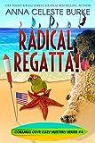 Radical Regatta! Corsario Cove Cozy Mystery #4 (Corsario Cove Cozy Mystery Series) (English Edition)