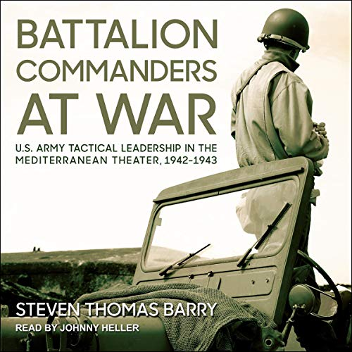 Battalion Commanders at War     U.S. Army Tactical Leadership in the Mediterranean Theater, 1942-1943              De :                                                                                                                                 Steven Thomas Barry                               Lu par :                                                                                                                                 Johnny Heller                      Durée : 7 h et 14 min     Pas de notations     Global 0,0