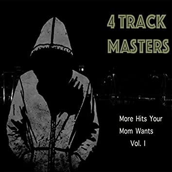 More Hits Your Mom Wants, Vol. I