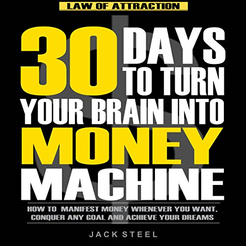 Law of Attraction: 30 Days to Turn Your Brain Into a Money Machine cover art