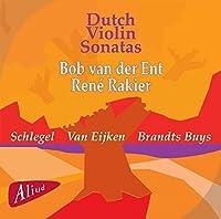 Dutch Violin Sonatas by Bob Van Der Ent & Rene Rakier