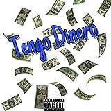 Tengo Dinero [Explicit]
