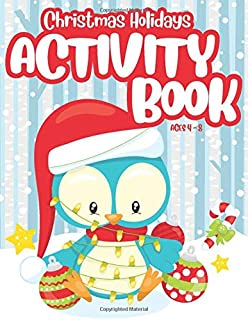 Christmas Holidays Activity Book for Kids Ages 4-8: Workbook with Coloring, Cryptograms, Word Searches and More! Use as a Stocking Stuffer or to Keep Children Busy before Christmas.
