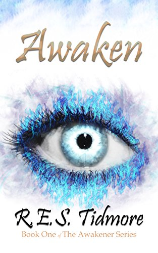 Book: Awaken (The Awakener Series Book 1) by R.E.S. Tidmore