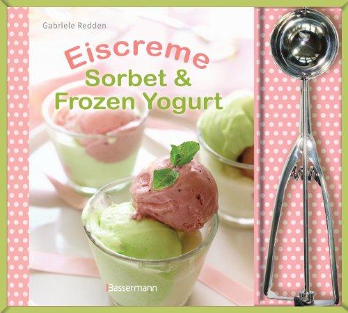 Eiscreme, Sorbet & Frozen Yoghurt-Set: Buch und Eisportionierer
