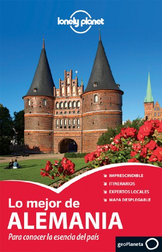 Lonely Planet Lo Mejor de Alemania / Lonely Planet The Best of Germany: Para Mejor De Alemania / to Know the Essence of the Country
