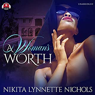 A Woman's Worth                   Written by:                                                                                                                                 Nikita Lynnette Nichols,                                                                                        Buck 50 Productions                               Narrated by:                                                                                                                                 Christine Romulus                      Length: 9 hrs and 1 min     Not rated yet     Overall 0.0