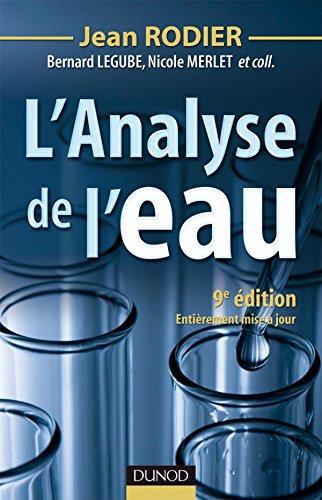 L'analyse de l'eau - 9ème édition - Eaux naturelles, eaux résiduaires, eau de mer: Eaux naturelles, eaux résiduaires, eau de mer