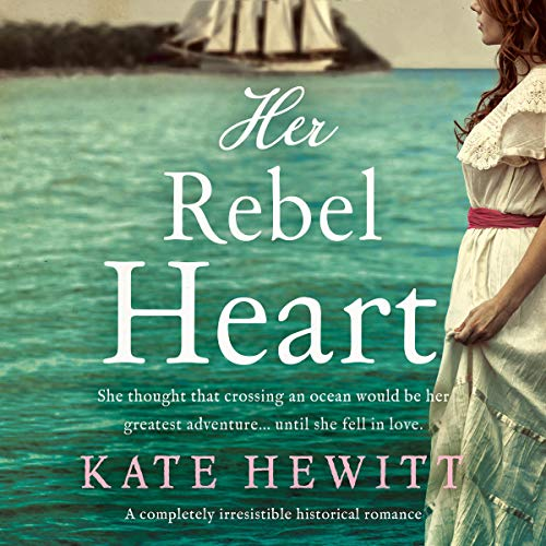 Her Rebel Heart: A Completely Irresistible Historical Romance  By  cover art
