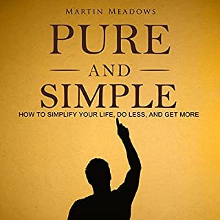 Pure and Simple: How to Simplify Your Life, Do Less, and Get More cover art