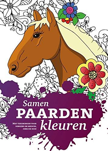 Samen paarden kleuren: Met tekeningen voor jongens en meisjes, jong en oud!