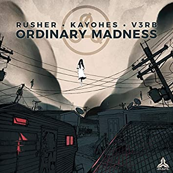 Ordinary Madness