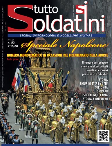 Napoleone: numero speciale monotematico della rivista di storia, uniformologia, modellismo militare Tuttosoldatini