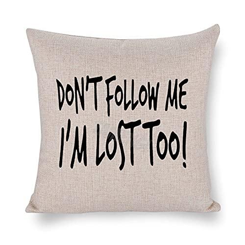 Don't Follow Me I'm Lost Too,Cojín de lino de algodón acogedor, fundas de almohada decorativas de lino y algodón, funda de cojín cuadrada para sofá, dormitorio, fundas de almohada de 40,6 x 40,6 cm