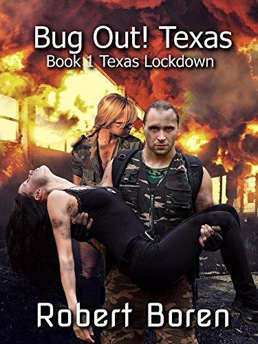 Bug Out! Texas Part 1: Texas Lockdown by [Robert Boren]