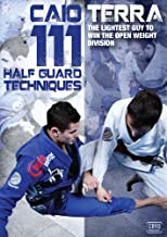 111 Half Guard Techniques with Caio Terra