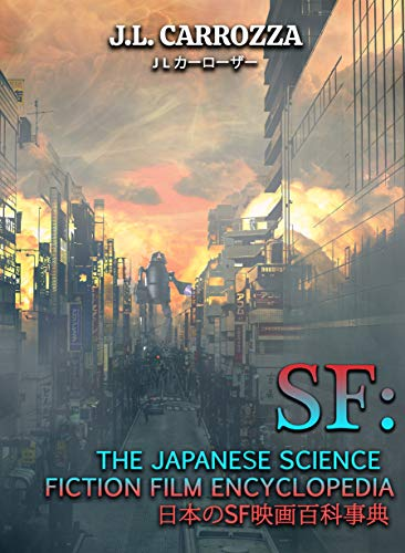 SF: The Japanese Science Fiction Film Encyclopedia (English Edition)