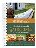 Wanda E. Brunstetter s Amish Friends Gatherings Cookbook: Over 200 Recipes for Carry-In Favorites with Tips for Making the Most of the Occasion