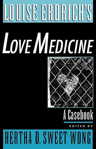 Louise Erdrich's Love Medicine: A Casebook (Casebooks in Criticism)