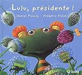 Lulu Vroumette - Lulu, présidente ! : Post-élection