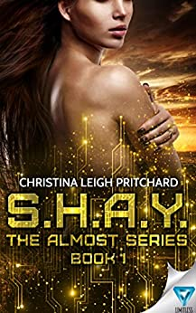 S.H.A.Y. (The Almost Series Book 1) by [Christina Leigh Pritchard]